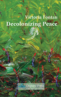 Decolonizing Peace, by Victoria Fontan