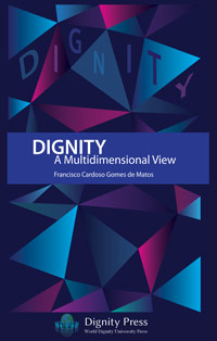 Francisco Cardoso Gomes de Matos: Dignity - A Multidimensional View